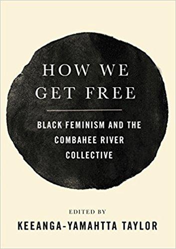 How We Get Free ed. by Keeanga-Yamahtta Taylor