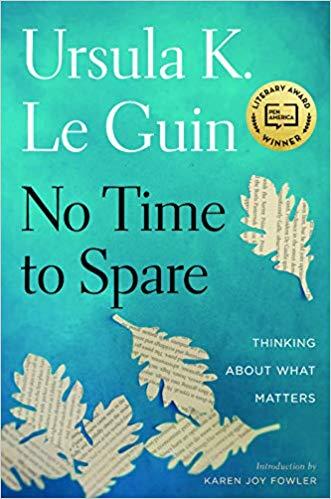 No Time to Spare by Ursula K. LeGuin