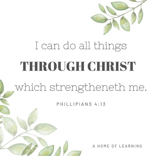"""This scripture verse summarizes perfectly our mission and hope for everyone who chooses the homeschool path. What a beautiful mantra to lead us on our way as we do our best to love, nurture and teach our children. Mamas, say it with me, """"I can do all things through Christ which strengtheneth me."""" That is a hand delivered invitation to heaven and He will not leave you hanging. He is eager to respond and show up because he loves you and the work you're doing in establishing a home of learning.🌿 #ahomeoflearning"""