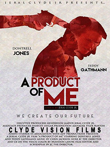 A Product of Me - Starring Dontrell Jones, Teddy Gathmann, Owen Vaccaro, Jaylon Gordon