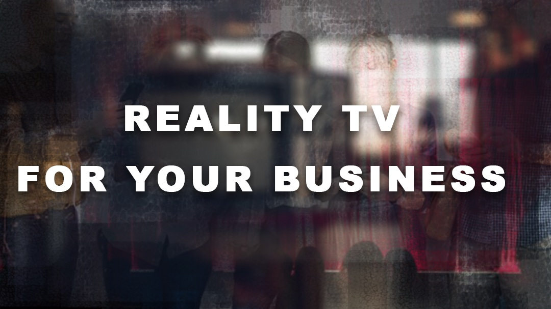 Reality+tv+for+business.jpg