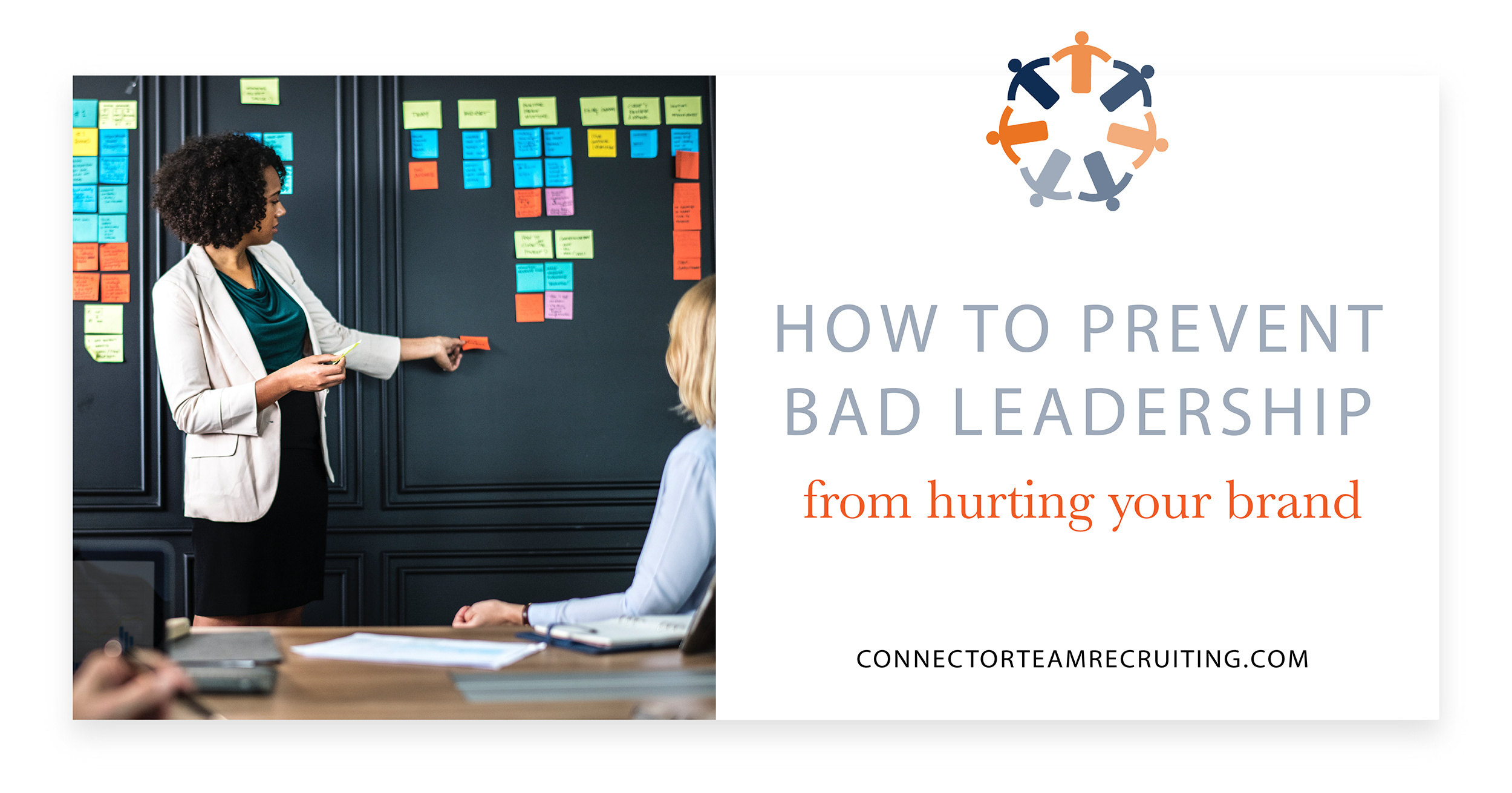 How to prevent bad leadership from hurting your brand _ Connector Team Recruiting.png