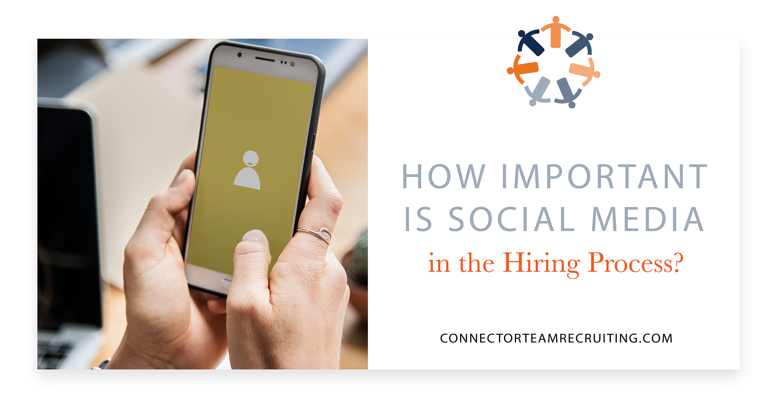 How Important Is Social Media in the Hiring Process_ _ Connector Team Recruiting.png