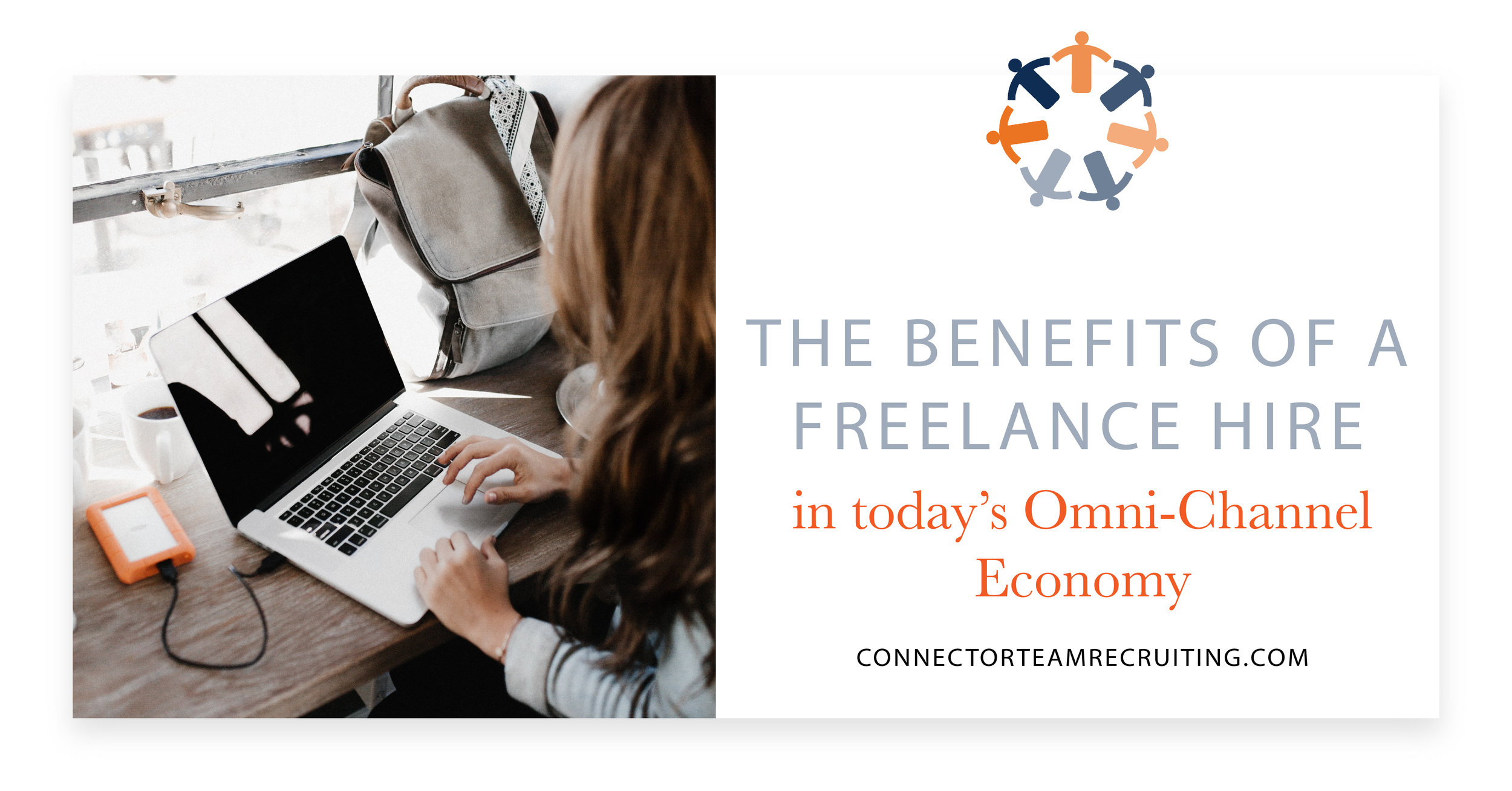 The benefits of a Freelance hire in today's Omni-Channel Economy | Connector Team Recruiting.jpg