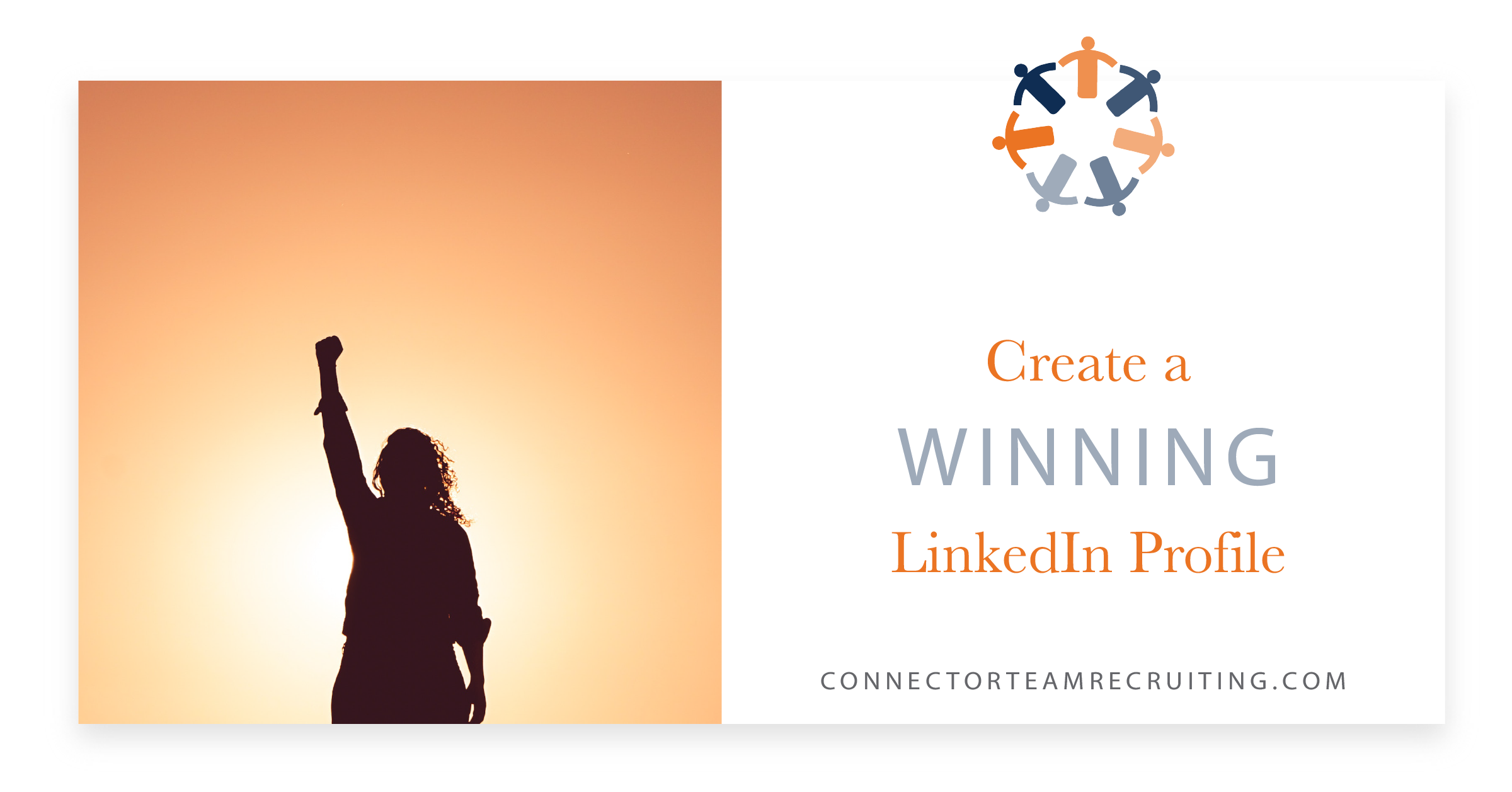 Create a winning LinkedIn profile  _ Connector Team Recruiting.png