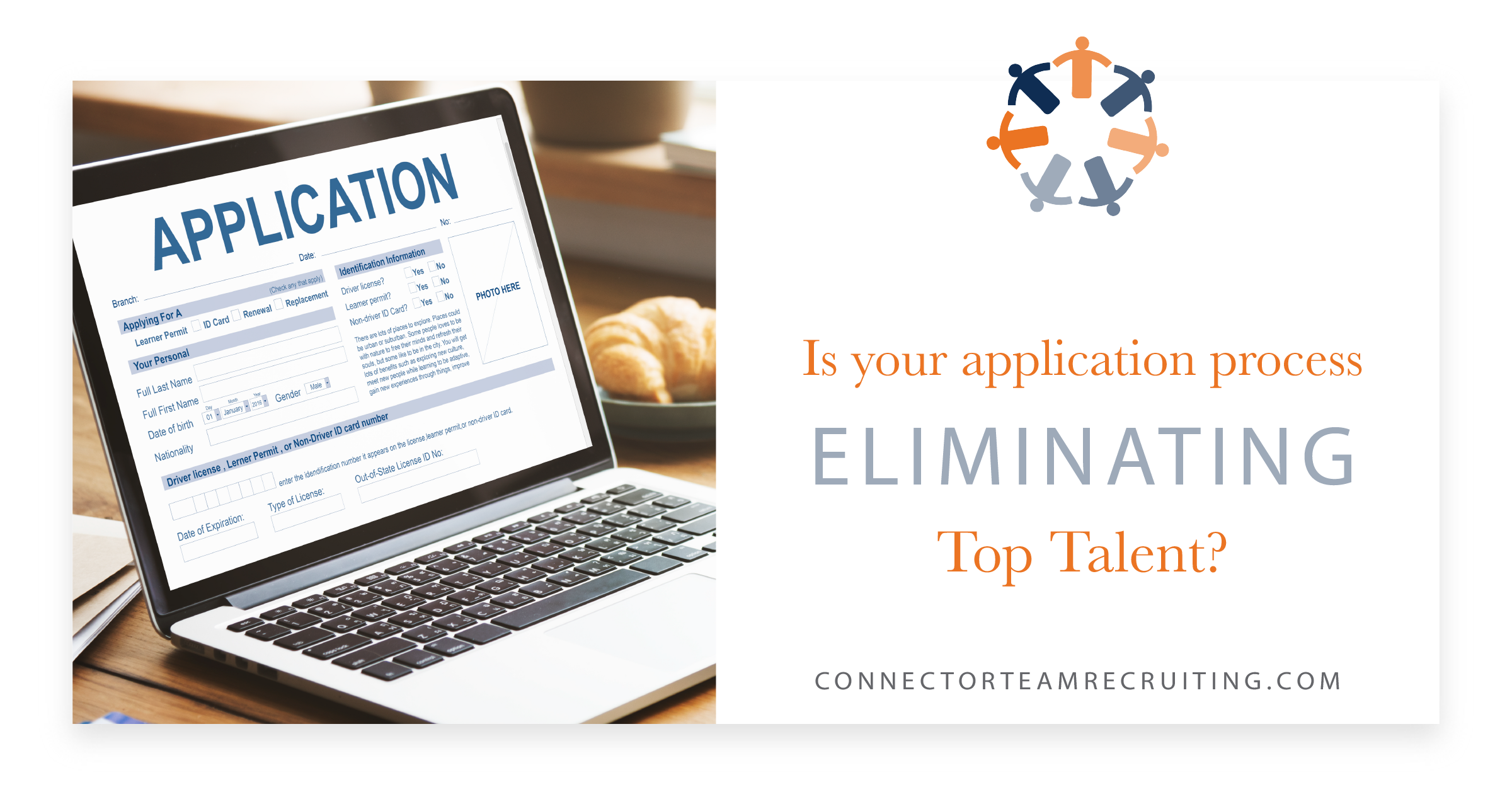 Is your job application process eliminating top talent_ _ Connector Team Recruiting.png
