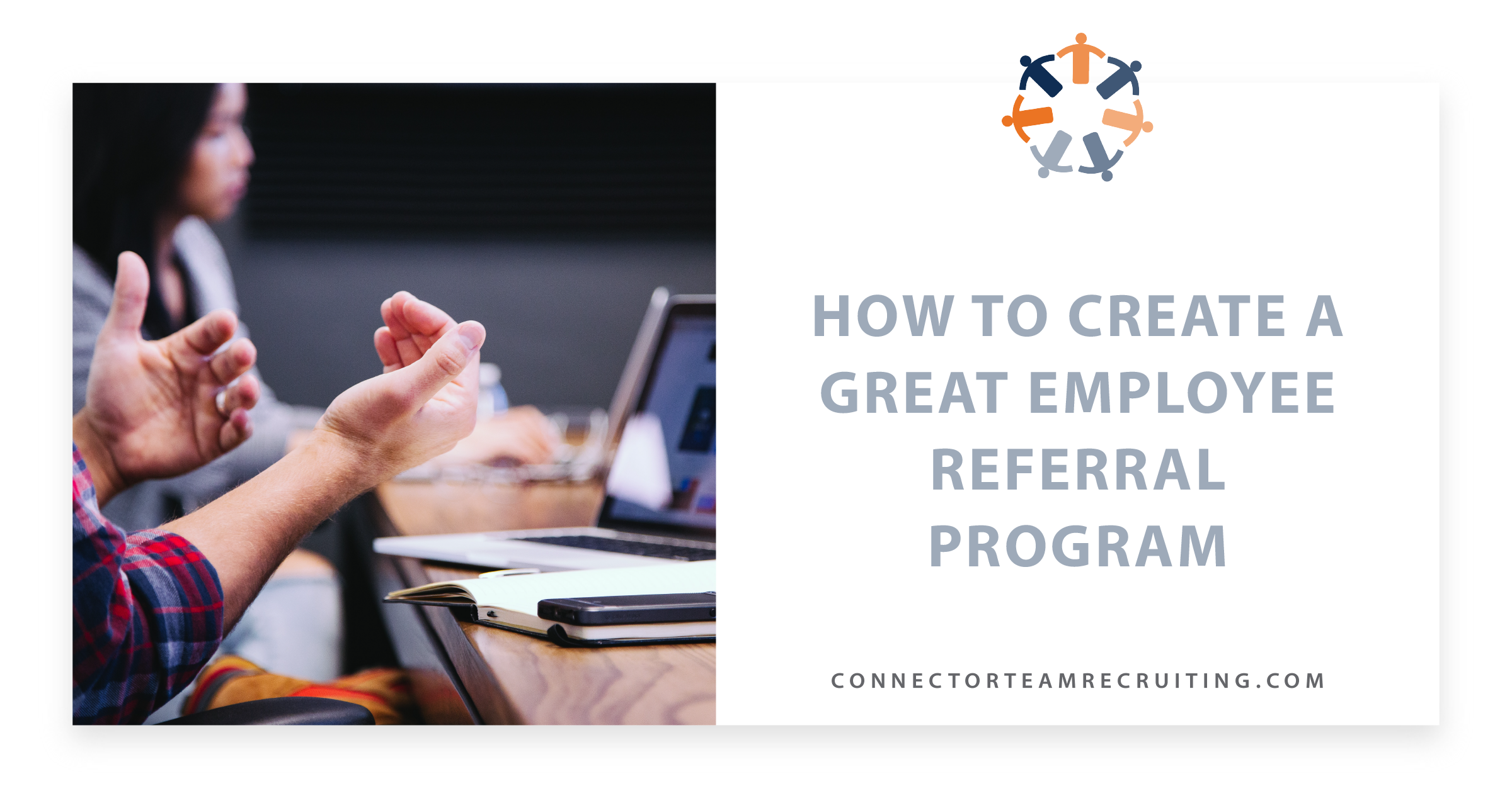 How to Create a Great Employee Referral Program | Connector Team Recruiting.png