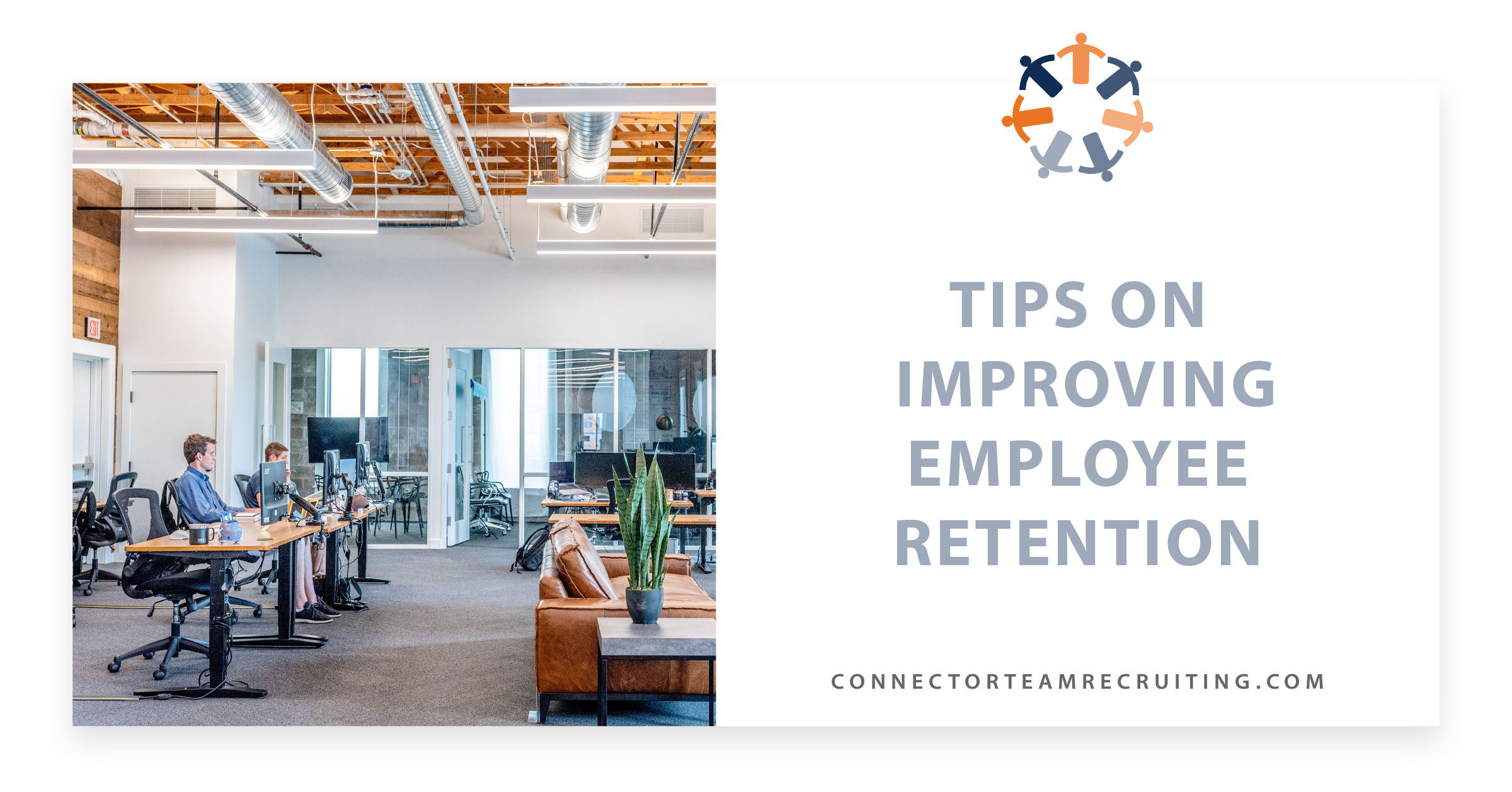 Tips on Improving Employee Retention | Connector Team Recruiting.png