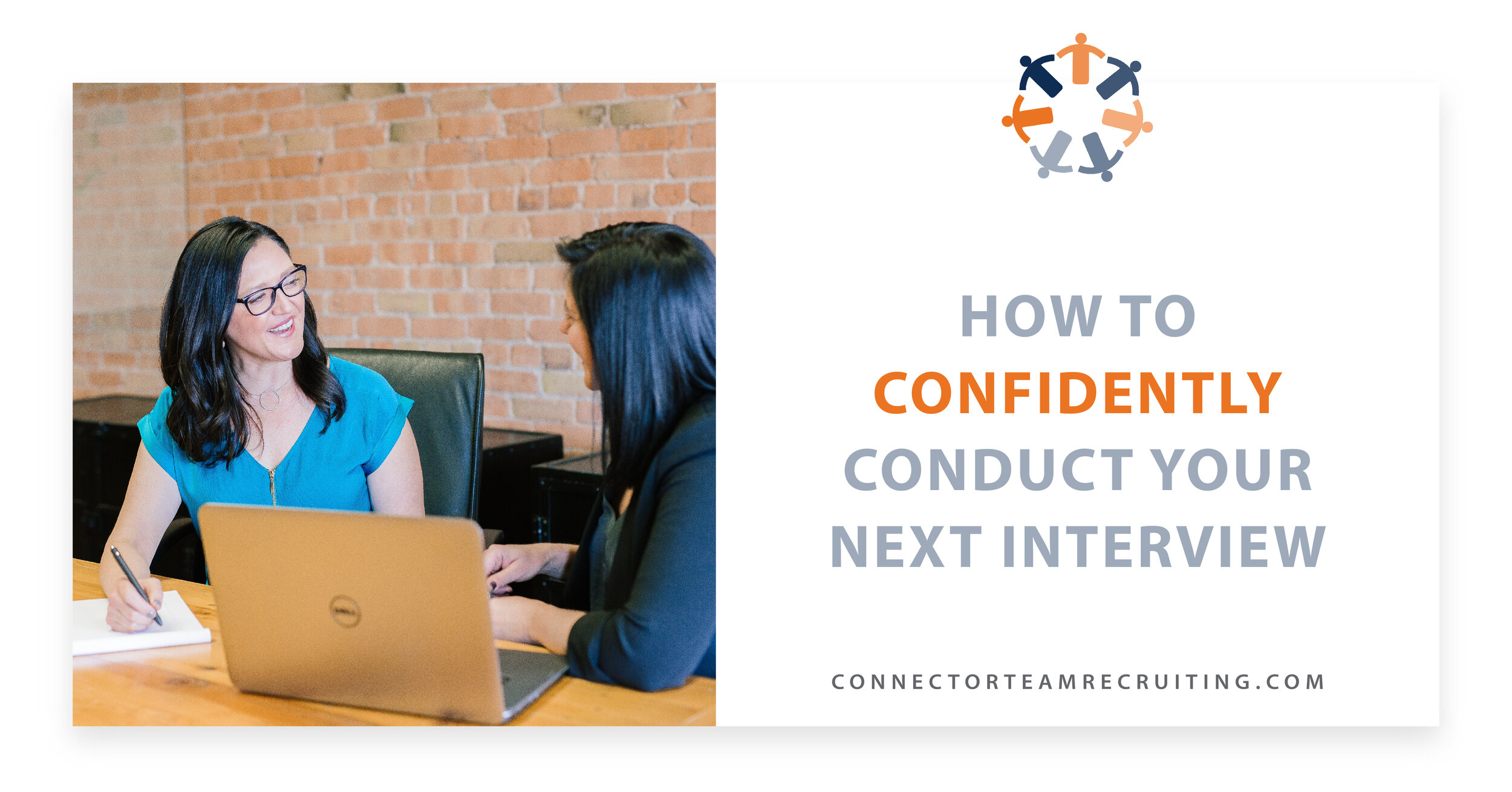 How to Confidently Conduct Your Next Interview | Connector Team Recruiting.jpg