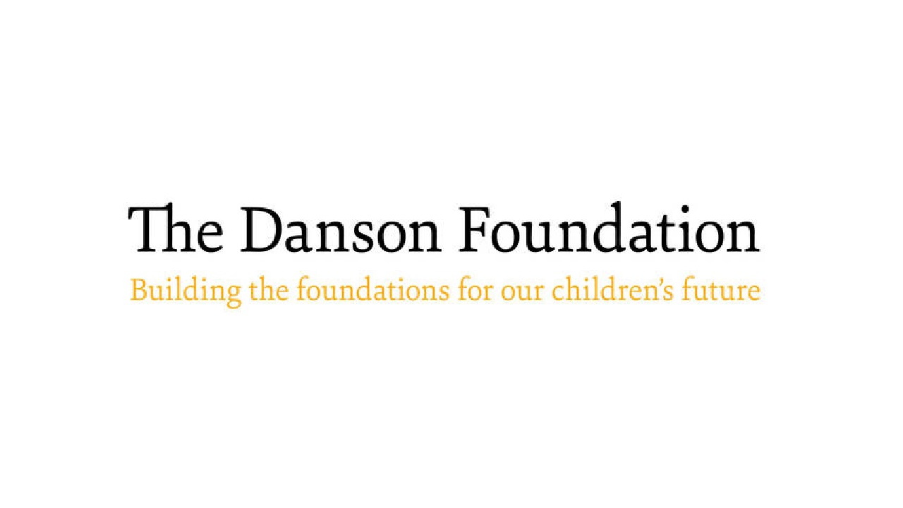 The   Danson Foundation   was started in 2010 by the Danson Family, and is a modern and innovative grant-making organisations which supports educational projects both in the UK and abroad.
