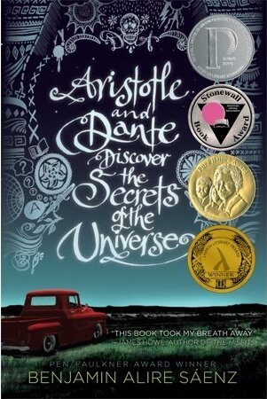 Aristotle and Dante Discover the Secrets of the Universe  by Benjamin Alire Sáenz.