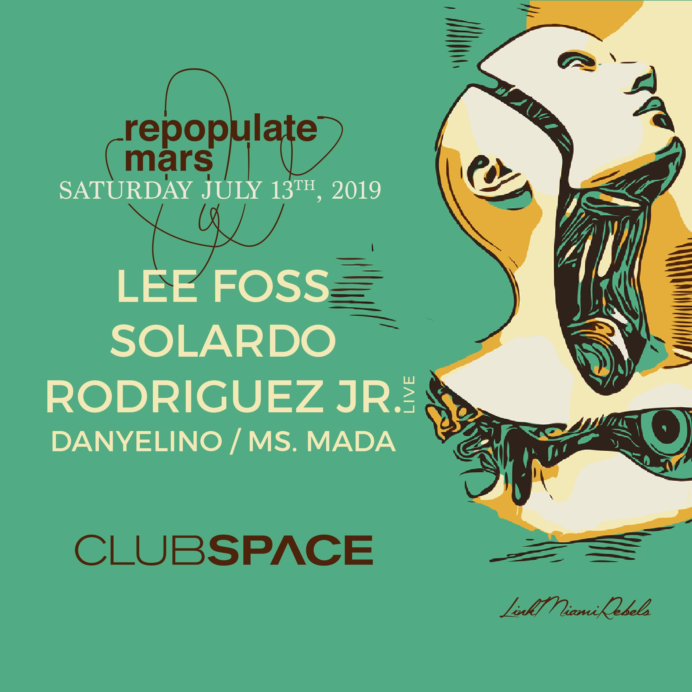 Tickets - Club Space 34 NE 11th StreetMiami, Florida33132Lineup:Lee FossSolardoRodriguez Jr. (Live)DanyelinoMs. Mada