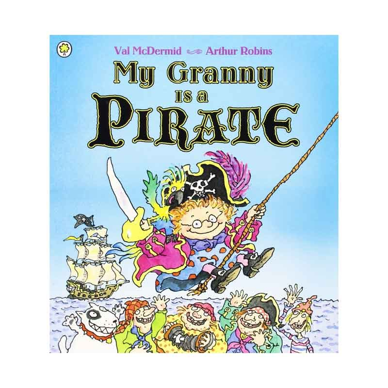 my Granny is a pirateby val mcdermid - When a family secret about Granny is revealed, we discover all about her fiercesome pirate reputation and her swashbuckling ways - from making other rogueish pirates walk the plank to singing sea shanties to her dog, Jolly Roger. Look again at your granny...could she be a pirate too? A must-have book for all pirate fans.
