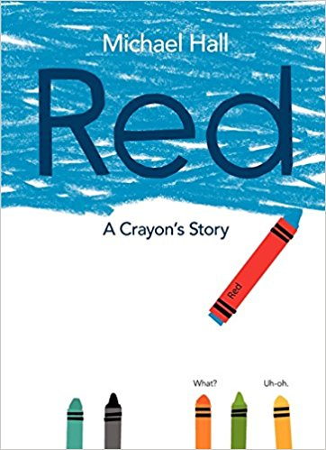red: a crayon's storyby michael hall - A blue crayon mistakenly labeled as