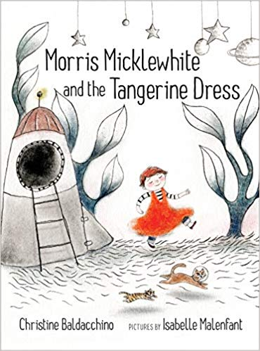 morris micklewhite and the tangerine dressby christine baldacchino - Morris is a little boy who loves using his imagination. He dreams about having space adventures, paints beautiful pictures and sings the loudest during circle time. But most of all, Morris loves his classroom's dress-up center — he loves wearing the tangerine dress.But the children in Morris's class don't understand. Dresses, they say, are for girls.