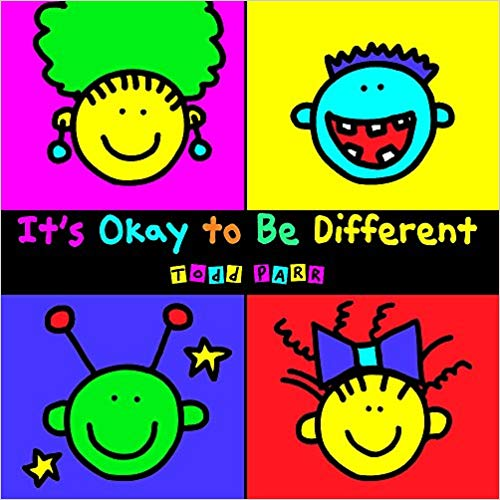 it's okay to be differentby todd parr - It's okay to need some help.It's okay to be a different colour.It's okay to talk about your feelings.It's okay to make a wish...It's Okay to Be Different cleverly delivers the important messages of acceptance, understanding and confidence in an accessible, child-friendly format featuring Todd Parr's trademark bold, bright colours and silly scenes.