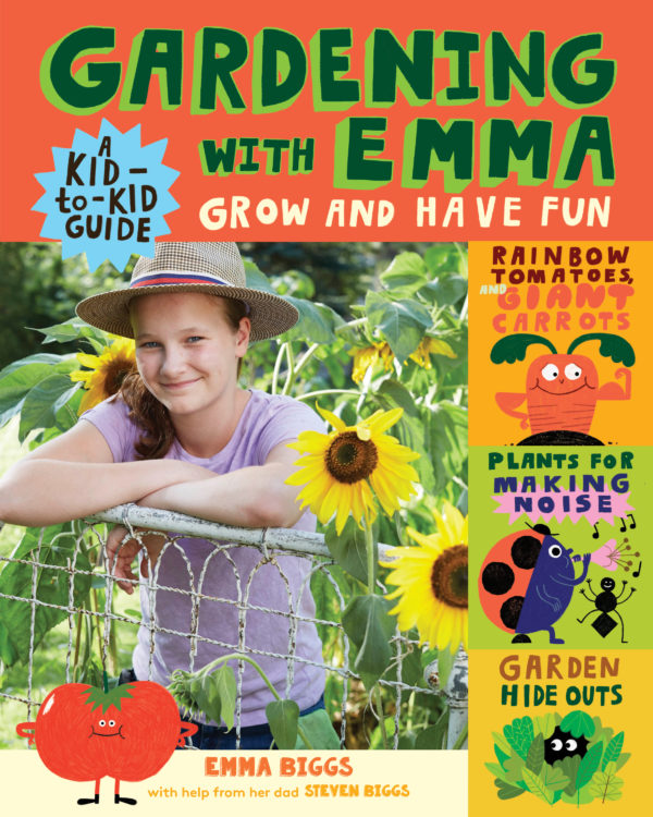 I am super excited about my new book Gardening with Emma. You can find it at bookstores and stores that sell gardening books..