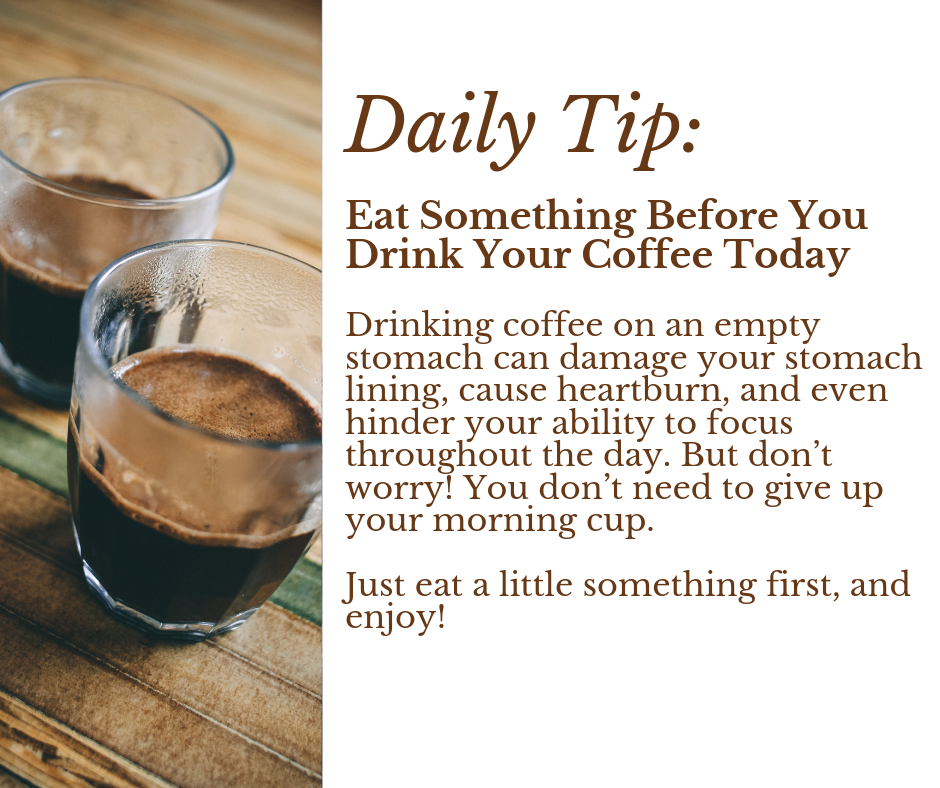 Here's some more information on  why it's best to avoid drinking coffee on an empty stomach .