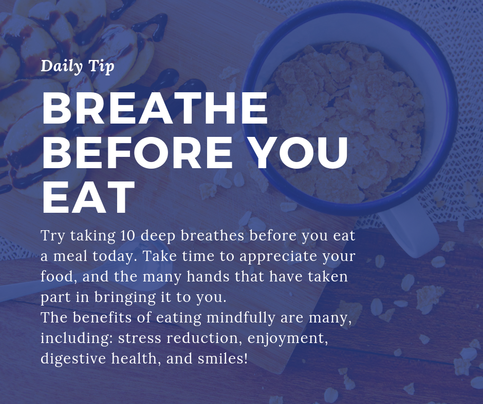 Additional resources:  tips to eat mindfully , and the  many benefits of mindful eating