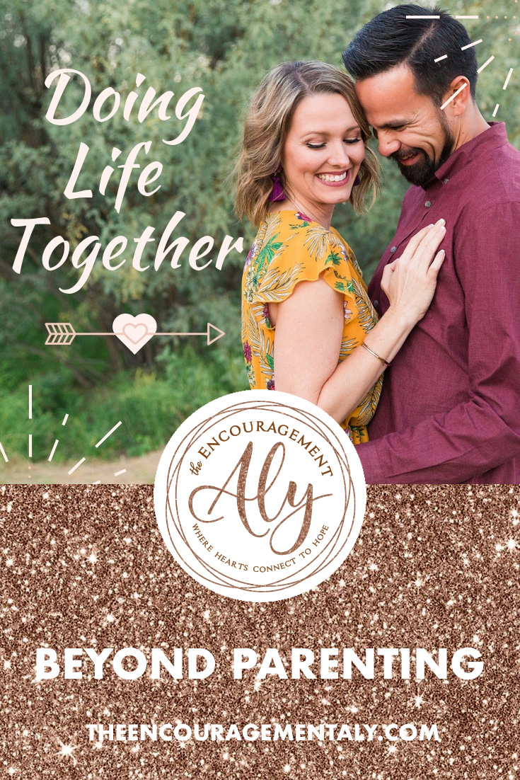 DOING-LIFE-TOGETHER-THE-ENCOURAGEMENT-ALY-BLOG-POST.jpg