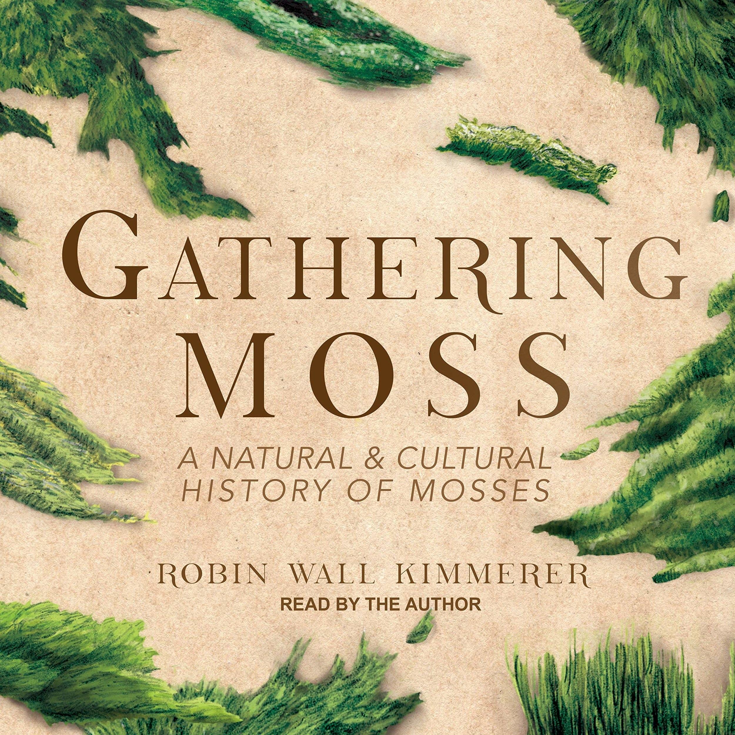 JUly - Gathering Moss by Robin Wall Kilmmerer