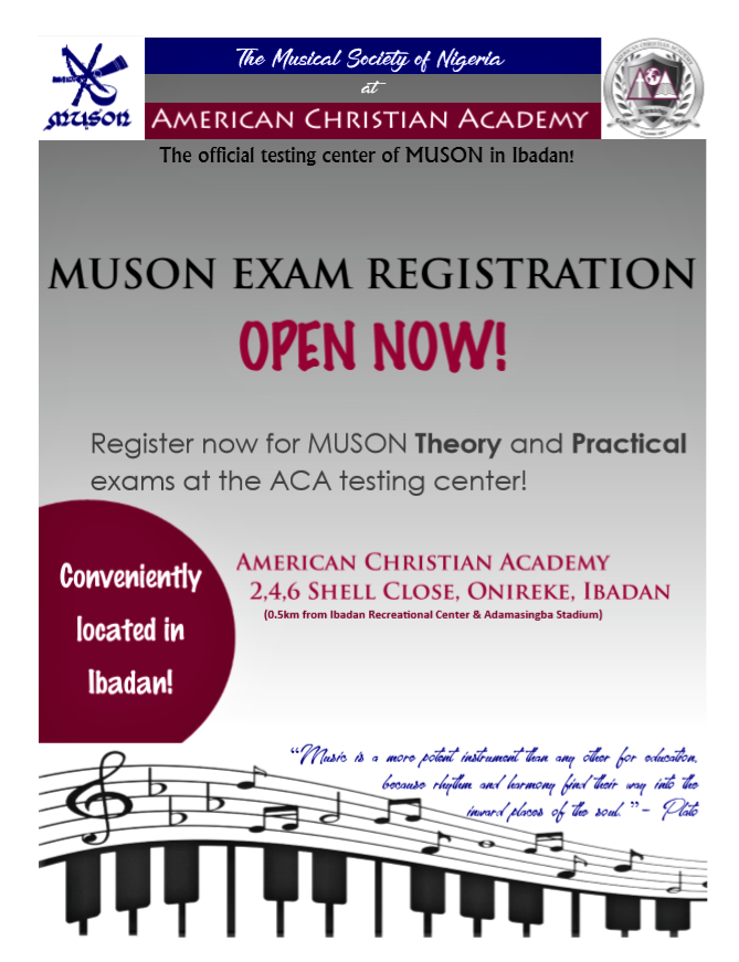 DEADLINE FOR MUSON EXAM REGISTRATION: MARCH 31, 2019 - REGISTRATION OPTIONS:1. Register in person at ACA in Ibadan by March 31, 2019 for the May 15, 2019 exam. (Exam fee + N3,000 administrative fee. Payment options: cash, POS, or direct transfer)2. Register and pay only the exam fee at MUSON in Lagos by March 31, 2019 for the May 15, 2019 exam. (The administrative fee of N3,000 can be paid at ACA on the day of the exam, prior to testing. Payment options: cash, POS, or direct transfer)Piano Books:1. Available for direct purchase from MUSON, or ordered from ACA with an additional administrative fee of N1500.