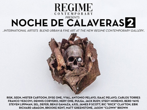 REGIME Contemporary Presents: NOCHE DE CALAVERAS 2 - October 25, 2018 from 8 PM – 12 AMOn October 25th, in celebration of the grand opening of the Regime Contemporary, we are throwing an extensive exhibition called NOCHE DE CALAVERAS 2, including over 30 artists. Names like RISK, SEEN, Mister Cartoon, DYSE One, Franco Vescovi, Jack Rudy, Mickey Avalon, and many more.