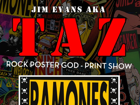 """Rock Poster God"" TAZ (JIm Evans) PRINT SHOW - March 29, 2019 - 6:00pm - 11:00pmMarch 30, 2019 - 12:00pm - 6:00pm Once referred to as the"
