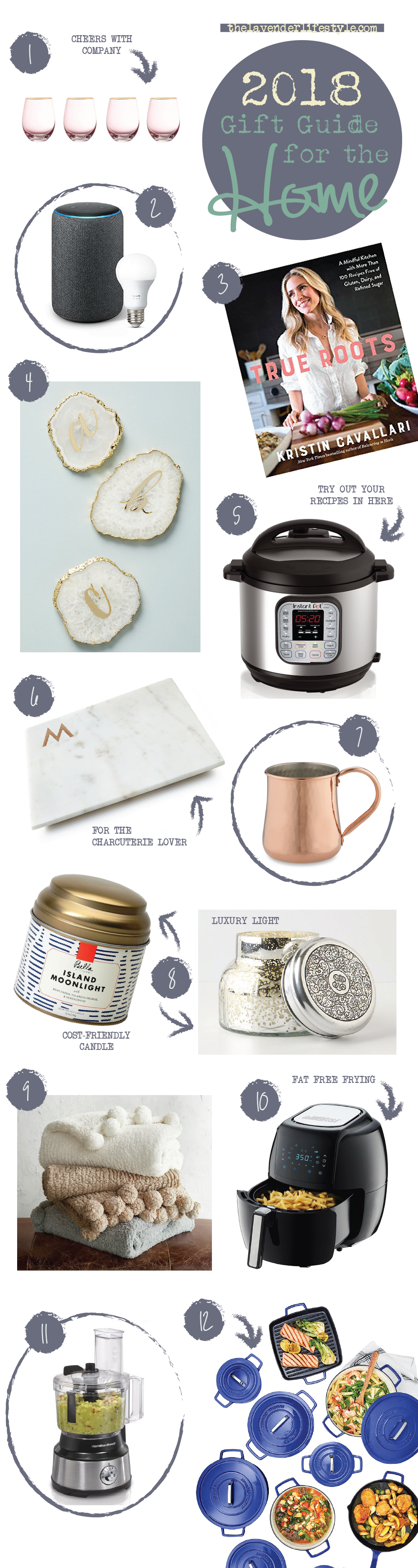 Click to Shop:  1.  Jay Imports Vivienne Stemless Goblets  | 2.  Amazon Echo Plus, 2nd Generation  | 3.  True Roots: A Mindful Kitchen Cookbook  | 4.  Anthropologie Monogram Agate Coaster  | 5.  Instant Pot DUO 7-in-1 Pressure Cooker  | 6.  Williams Somona White Marble Monogram Board  | 7.  Williams Sonoma Hammered Copper Mug  | 8.  Bella by Illume Lidded Tin Jar Candle  -  Cost-Friendly Candle   OR   Anthropologie Capri Blue Volcano Jar Candle  -  Luxury Light  | 9.  Pottery Barn Cozy Pom Pom Throw  | 10.  GoWISE USA Electric Air Fryer  | 11.  Hamilton Beach Food Processor & Vegetable Chopper  | 12.  Martha Stewart Cast Iron Cookware Collection