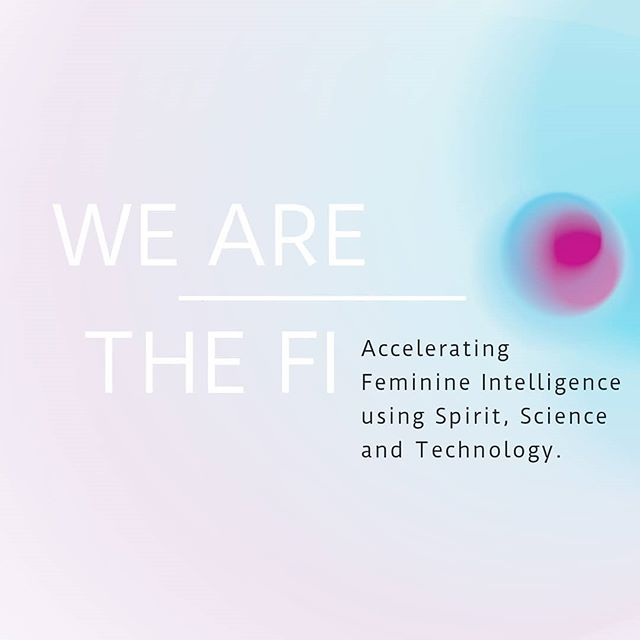 The Future is Feminine. #wearethefi