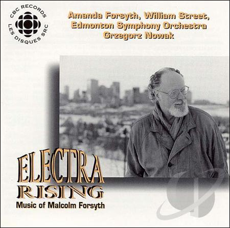 Electra Rising –Music of Malcolm Forsyth -