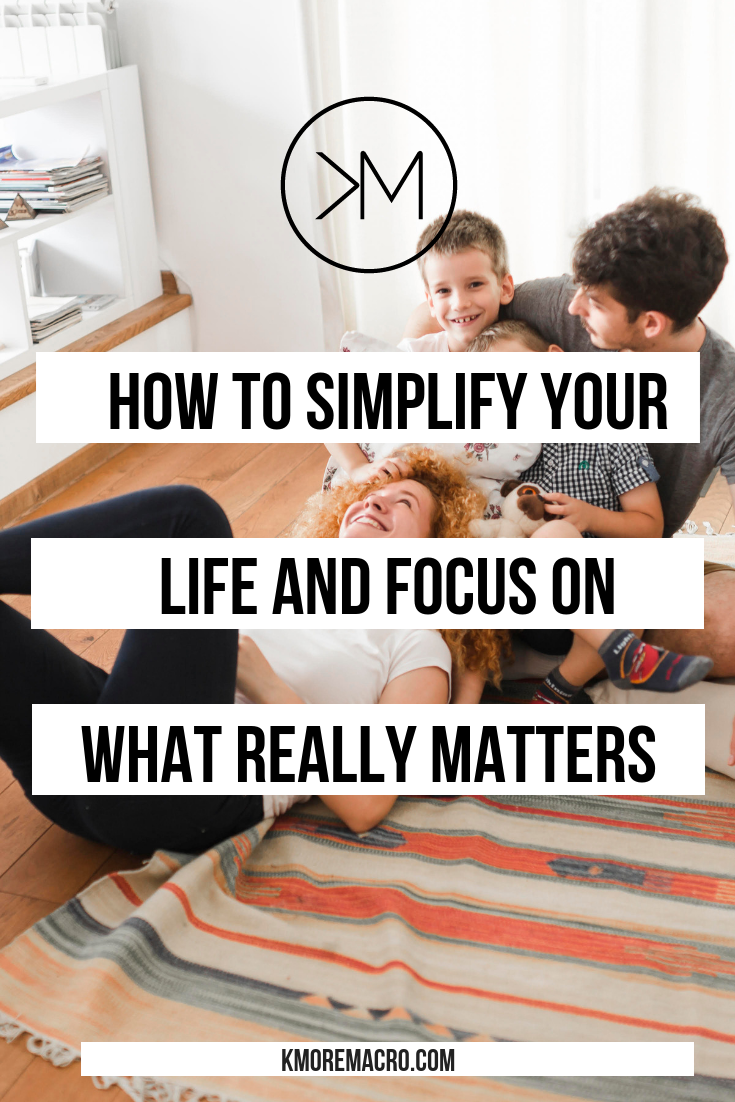 How to Simplify Your Life and Focus on What Really Matters-Pinnable