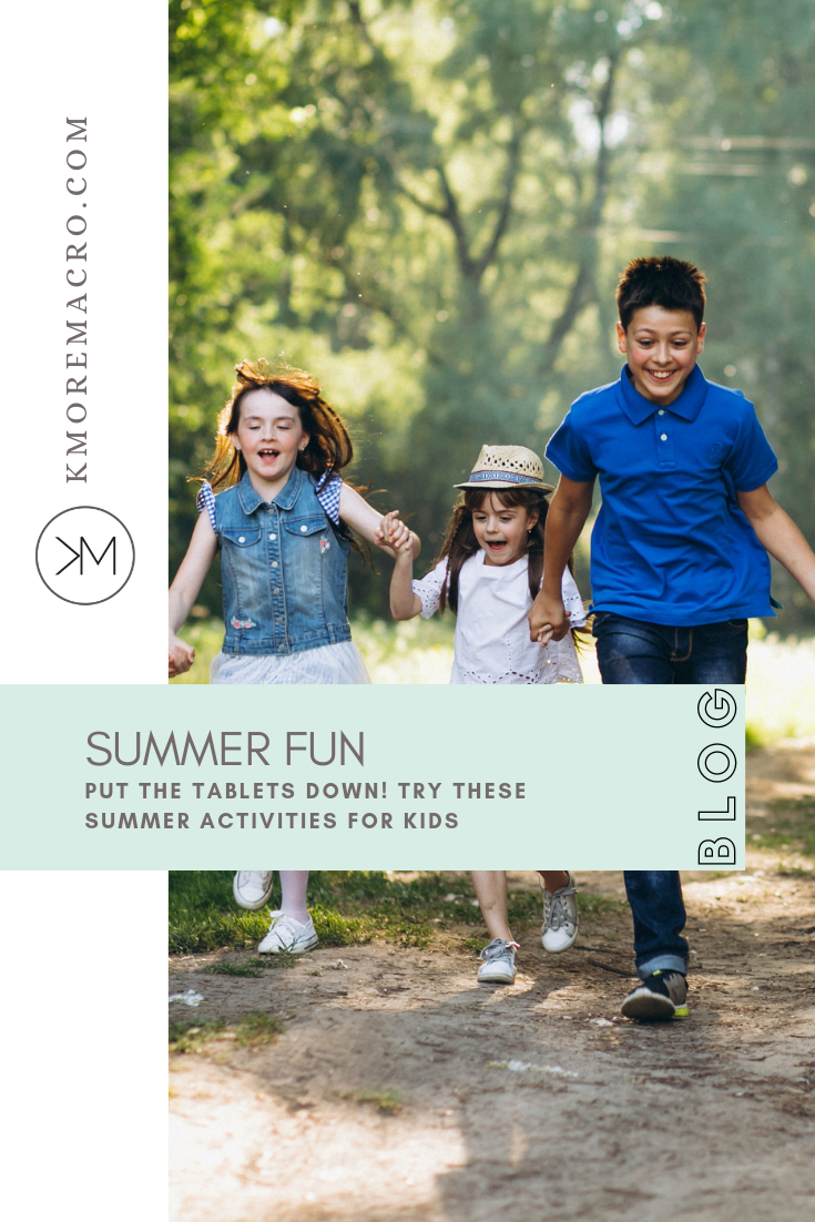 Put the Tablets Down! Try these Summer Activities for Kids - Pinnable.png