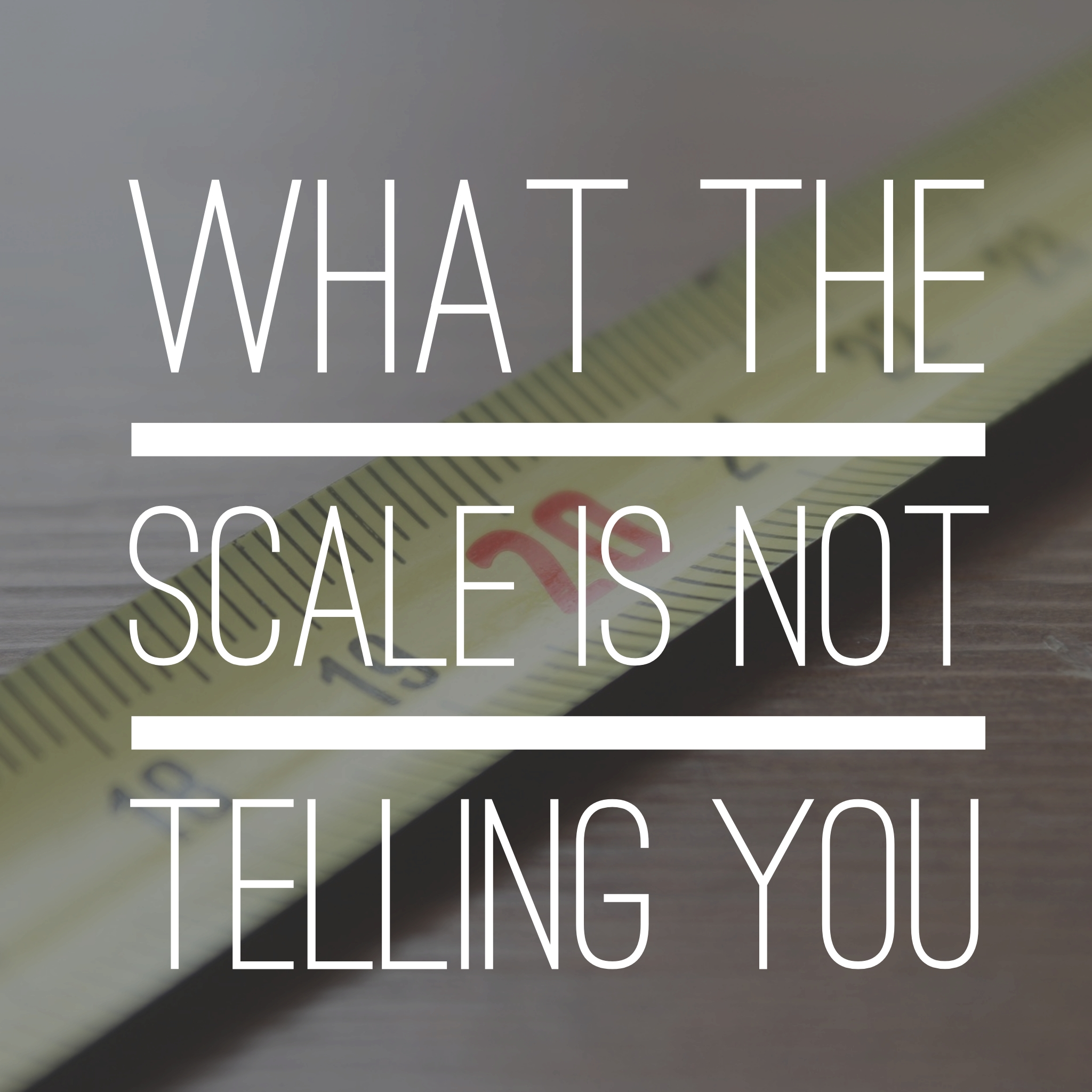 What the scale is not telling you Wordswag.jpg