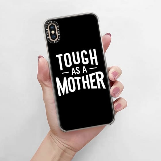 Tough as a mother phone case in black and white with lettering