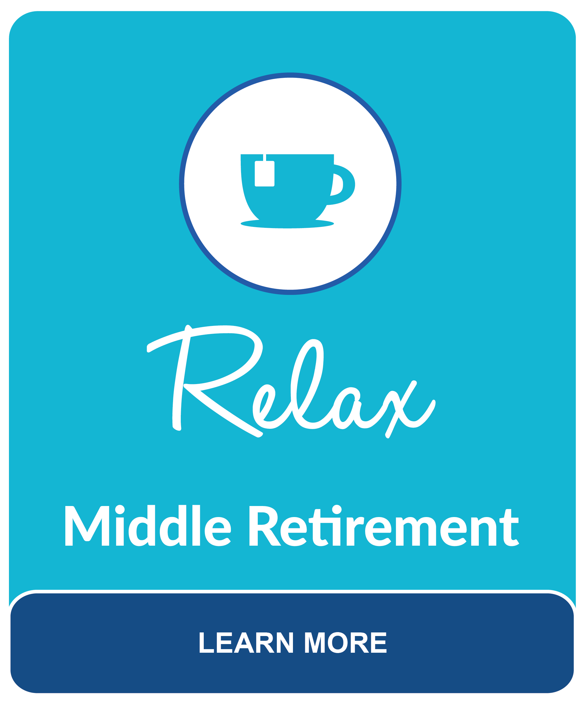Relax is what we call Middle Retirement. It is important in this phase to make sure your finances are set up in a way to simplify your estate and minimize taxes. Consult our Fee-Only Retirement Advisor.