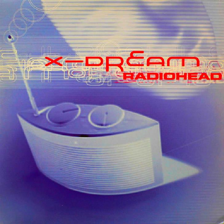 X-Dream - Radiohead - BLUE ROOM RELEASED 1998