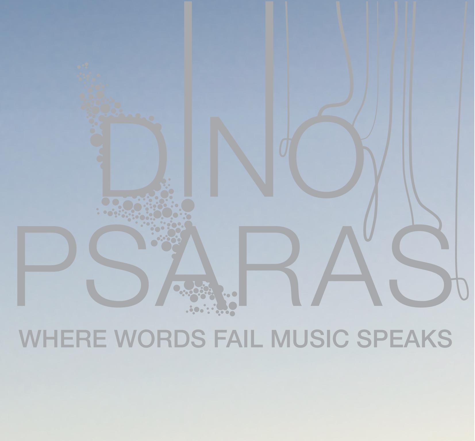 Dino Psaras - Where Words Fail Music Speaks - 2007