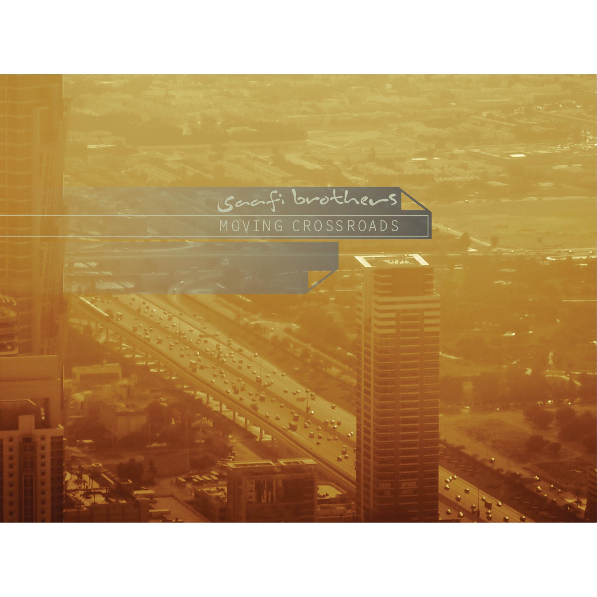Saafi Brothers - Moving Crossroads - 20109