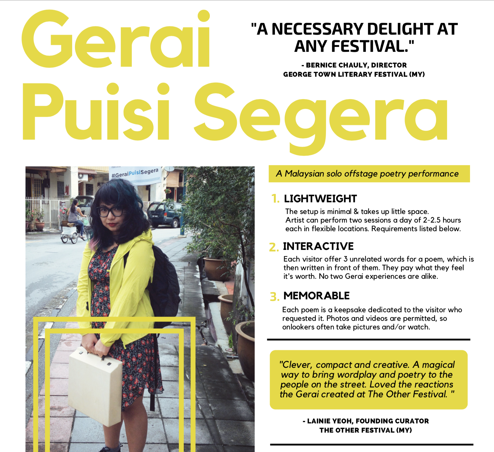 """""""A necessary delight at any festival"""" - Bernice Chauly, director, George Town Literary Festival (MY). """"Clever, compact and creative. A magical way to bring wordplay and poetry to the people on the street. Loved the reactions the Gerai created at The Other Festival."""" - Lainie Yeoh, founding curator, The Other Festival (MY)."""