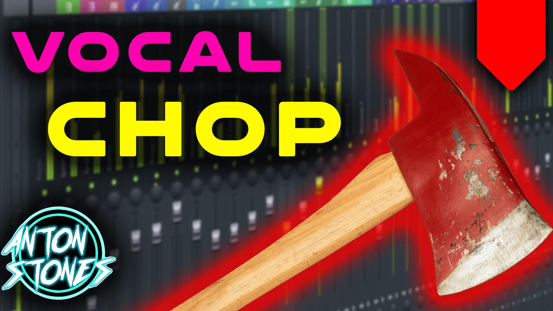 vocal chop.jpg