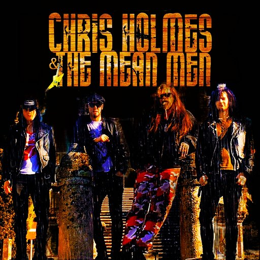 Chris Holmes & The Mean Men (US) -
