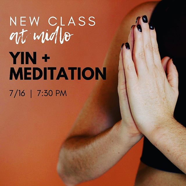 🚨 NEW CLASS ALERT AT MIDLO🚨 Yin + Meditation starts this coming Tuesday 7/16 at 7:30 PM. This class incorporates Yin yoga and restorative postures, meditation, mindfulness and breath work into one calming and balancing experience ✨ Sign up NOW!