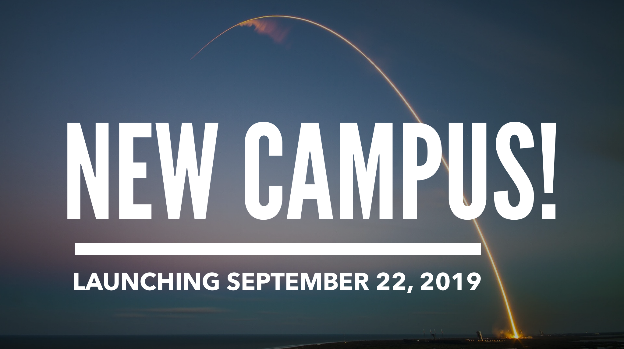 New Campus Launch
