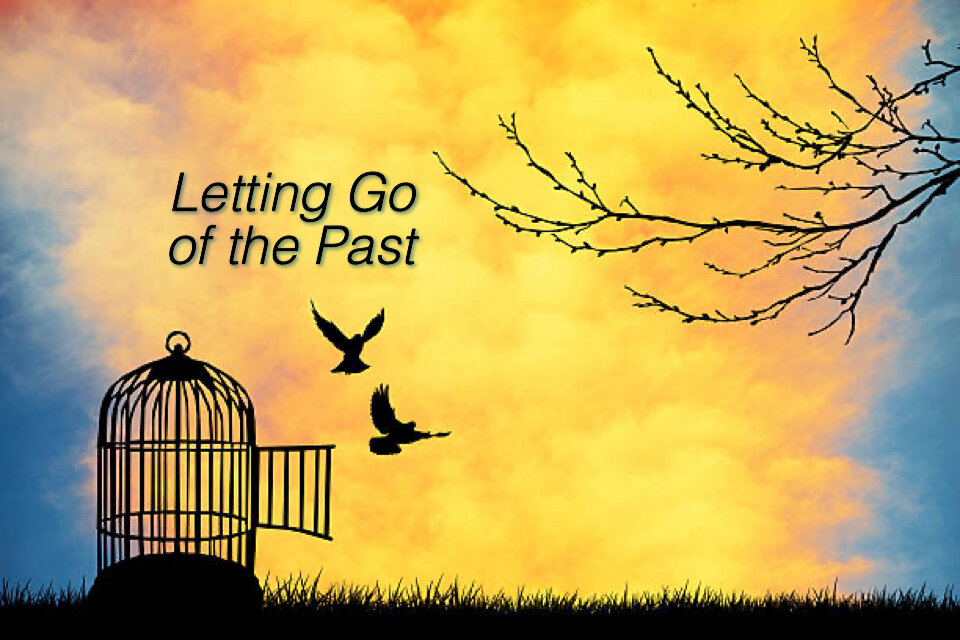 LETTING GO OF MY PAST — New Harvest Community Church