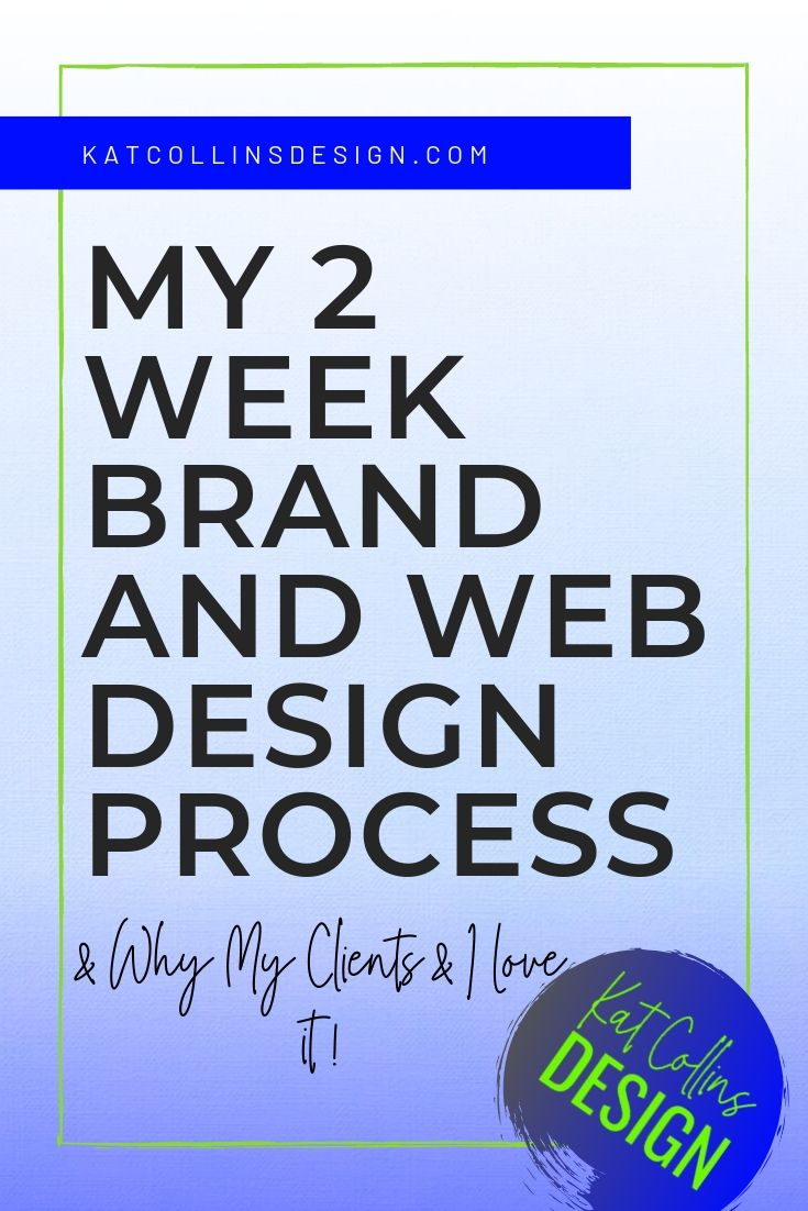 My 2 Week Brand and Web Design Process (And Why My Clients & I Love It!)