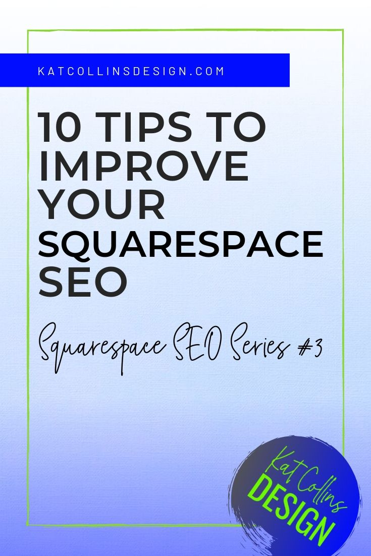 10 Tips to Improve your Squarespace SEO and a free 24-point SEO checklist.