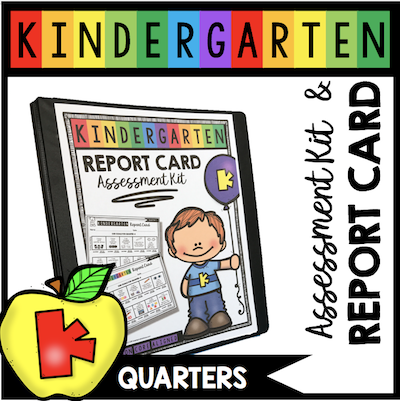 kindergarten report card assessing kit quarters