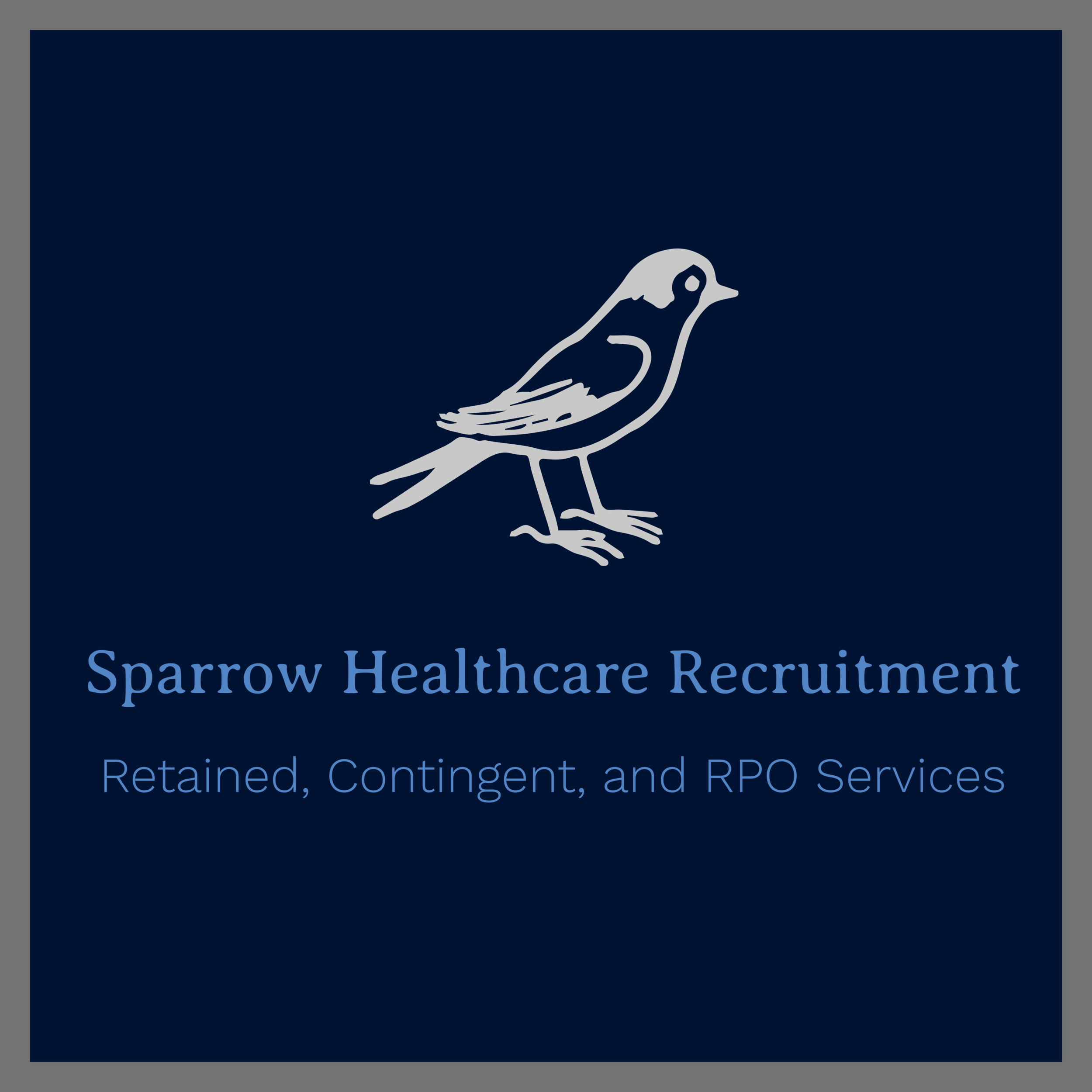 Sparrow Healthcare Recruitment - Sparrow Healthcare Recruitment™ provides retained, contingent, and RPO talent acquisition services for a wide range of healthcare organizations including non-profit and private practice.