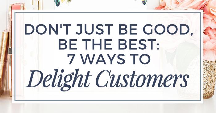 Blog-7Ways-To-Delight-Customers.jpg